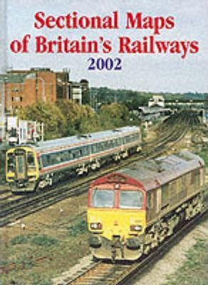 Sectional Maps of Britain's Railways as at 2002