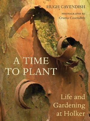 A Time to Plant : Life and Gardening at Holker