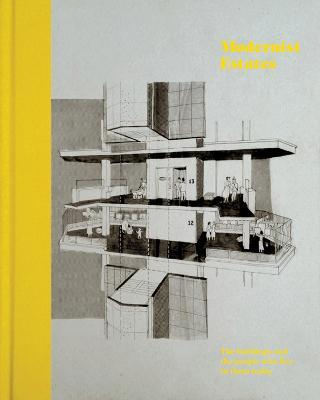 Modernist Estates : The Buildings and the People Who Live in Them