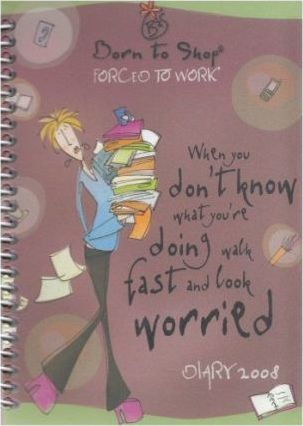 Born to Shop Forced to Work Spiral Bound Diary 2008