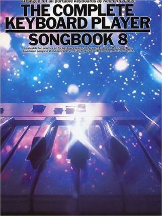 The Complete Keyboard Player: Songbook 8
