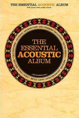 The Essential Acoustic Album Chord Songbook