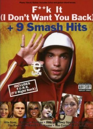 F**k It I Don't Want You Back + 9 Smash Hits