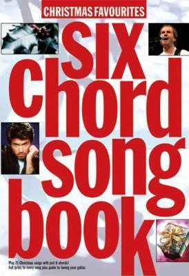 Six Chord Songbook Christmas Favourites