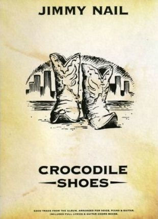 "Jimmy Nail: ""Crocodile Shoes"""