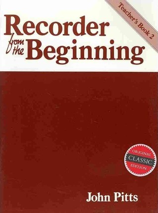 Recorder from the Beginning: Teachers Book 2