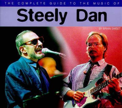 "The Complete Guide to the Music of ""Steely Dan"""