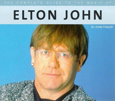 The Complete Guide to the Music of Elton John