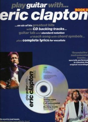 Play Guitar With... Eric Clapton Book 2