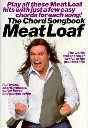 Meatloaf: Full Lyrics, Chord Symbols, Guitar Boxes and Playing Guide