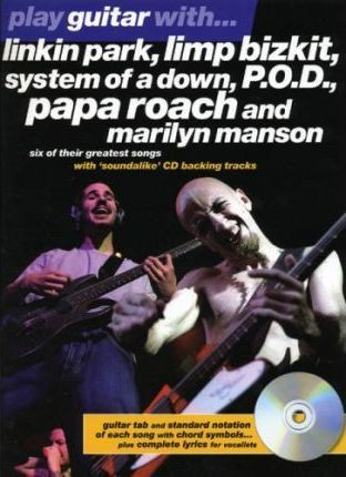 "Play Guitar with ""Linkin Park"", ""Limp Bizkit"", ""System of a Down"", ""P.O.D."", ""Papa Roach"" and ""Marilyn Manson"""
