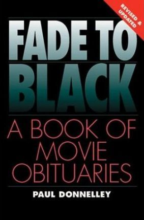 Fade to Black  A Book of Movie Obituaries