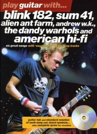 Play Guitar With... Blink 182, Sum 41, Alien Ant Farm, Andrew W.K., The Dandy Warhols and American Hi-Fi