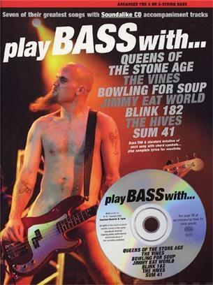 Play Bass with... Queens of the Stone Age, the Vines, Bowling for Soup, Jimmy Eat World, Blink 182, the Hives and Sum 41
