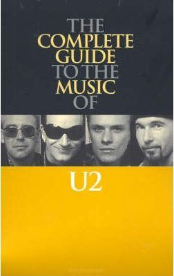 Complete Guide to the Music of U2