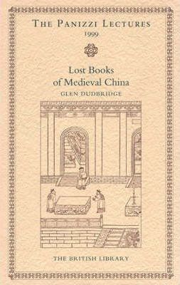 The Lost Books of Medieval China