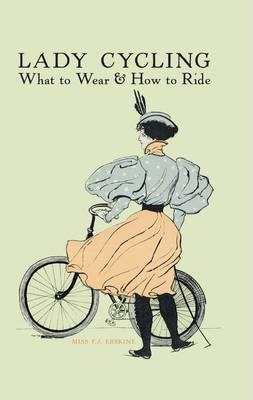 Lady Cycling : What to Wear and How to Ride