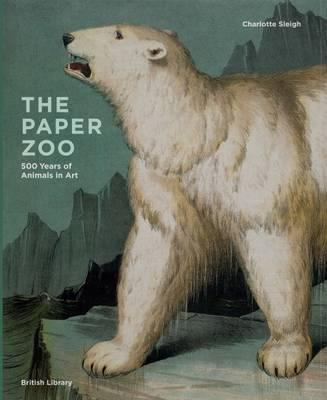 Paper Zoo : 500 Years of Animals in Art