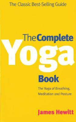 The Complete Yoga Book : The Yoga of Breathing, Posture and Meditation