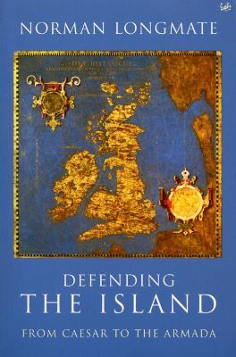 Defending The Island: From Caesar to the Armada