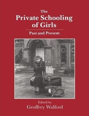 The Private Schooling of Girls: Past and Present