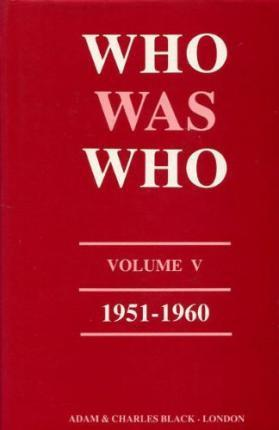 Who Was Who (1951-1960): v. 5