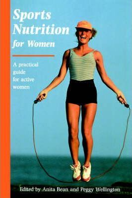 Sports Nutrition for Women : A Practical Guide for Active Women
