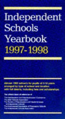 Independent Schools Year Book 1997-98: Boys' Schools, Girls' Schools, Co-educational Schools, Preparatory Schools