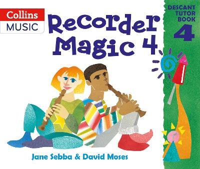Recorder Magic: Descant Tutor Book 4