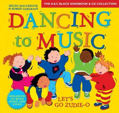 Dancing to Music: Dancing to Music: Let's Go Zudie-O: Creative Activities for Dance and Music