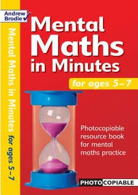 Mental Maths in Minutes for Ages 5-7: Photocopiable Resources Book for Mental Maths Practice