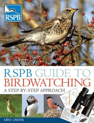 RSPB Guide To Birdwatching A Step By Approach