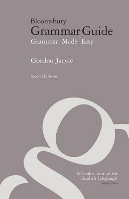 Bloomsbury Grammar Guide : Grammar Made Easy