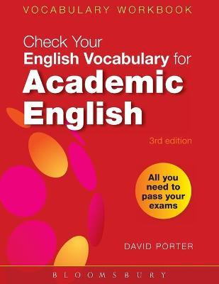 Check Your Vocabulary for Academic English : All You Need to Pass Your Exams