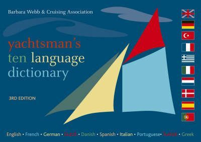 Yachtsman's Ten Language Dictionary : English, French, German, Dutch, Danish, Spanish, Italian, Portuguese, Turkish, Greek