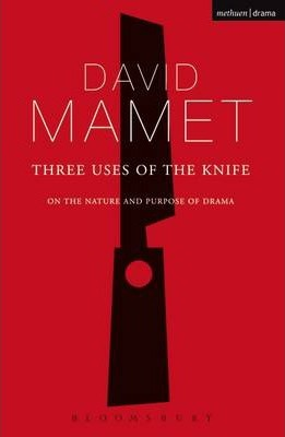 Three Uses of the Knife : On the Nature and Purpose of Drama