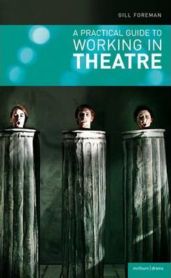 A Practical Guide to Working in Theatre