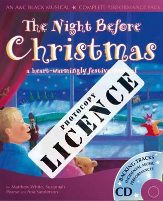 A & C Black Musical Licences: The Night Before Christmas Photocopy Licence: For Private Performances Which Require Photocopying of Material