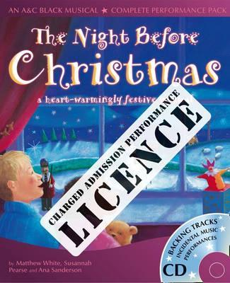 A & C Black Musical Licences: The Night Before Christmas Performance Licence (Admission Fee): For Public Performances at Which an Admission Fee is Charged