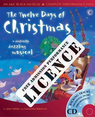 A & C Black Musical Licences: The Twelve days of Christmas Performance Licence (No Admission Fee): For Public Performances at Which No Admission Fee is Charged