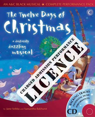 A & C Black Musical Licences: The Twelve days of Christmas Performance Licence (Admission Fee): For Public Performances at Which an Admission Fee is Charged
