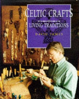 Celtic Crafts  The Living Tradition