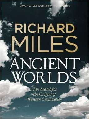 Ancient Worlds The Search for the Origins of Western Civilization