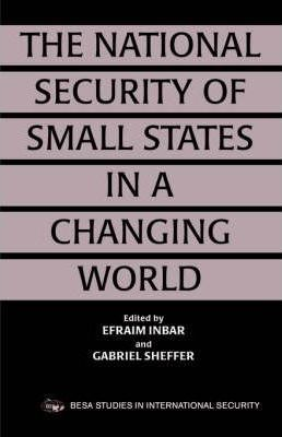 The National Security of Small States in a Changing World