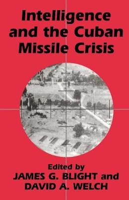 american intelligence in the cuban missile crisis history essay Intelligence and the cuban missile crisis london  portland, or: frank cass freedman, l (2000) kennedy's wars : berlin, cuba, laos, and vietnam garthoff, r l (1987) reflections on the cuban missile crisis jeffreys-jones, r (2002) cloak and dollar : a history of american secret intelligence.