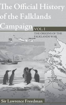 The Official History of the Falklands Campaign: Volume 1