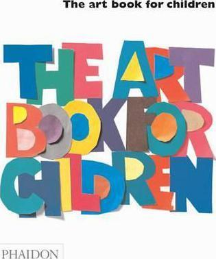 The Art Book for Children : Gilda Williams : 9780714845111