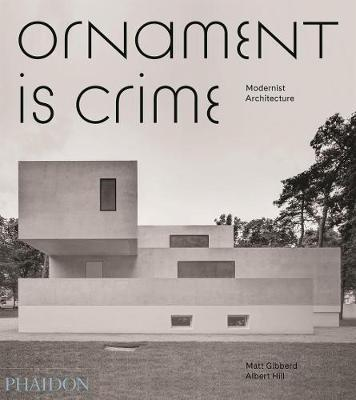 Modern Architecture Ornament ornament is crime : albert hill : 9780714874166