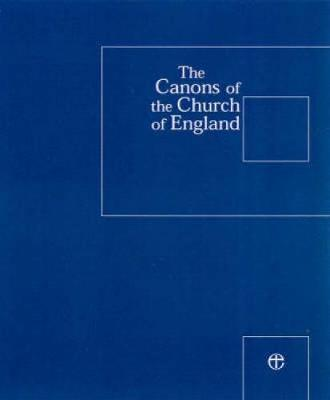 The Canons of the Church of England 6th Edition plus 1st and 2nd Supplements