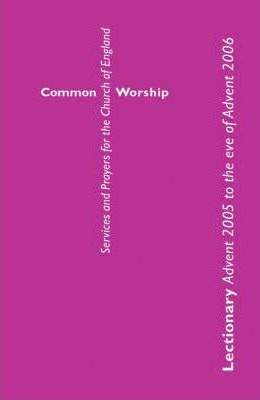 Common Worship: Advent 2005 to the Eve of Advent 2006